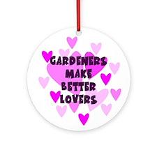 Gardeners Make Better Lovers Keepsake Ornament