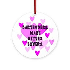Bartenders Make Better Lovers Keepsake Ornament