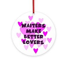 Waiters Make Better Lovers Keepsake Ornament