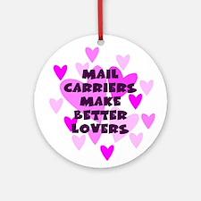 Mail Carriers Make Better Lovers Keepsake Ornament