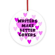 Writers Make Better Lovers Keepsake Ornament