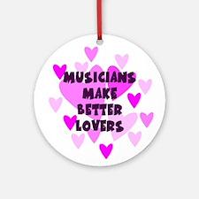 Musicians Make Better Lovers Keepsake Ornament
