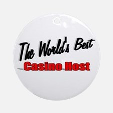 """The World's Best Casino Host"" Ornament (Round)"
