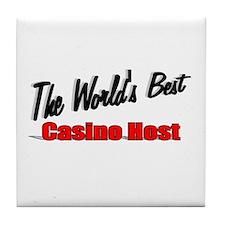 """""""The World's Best Casino Host"""" Tile Coaster"""