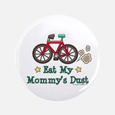 """Mommy's Dust Cycling Bicycle 3.5"""" Button"""