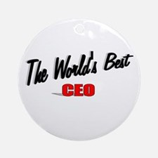 """""""The World's Best CEO"""" Ornament (Round)"""