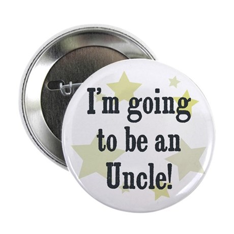 """I'm going to be an Uncle! 2.25"""" Button"""