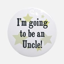 I'm going to be an Uncle! Ornament (Round)