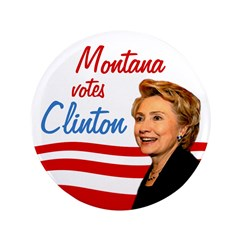 Montana Votes Clinton Big Political Button