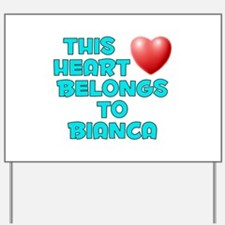 This Heart: Bianca (E) Yard Sign