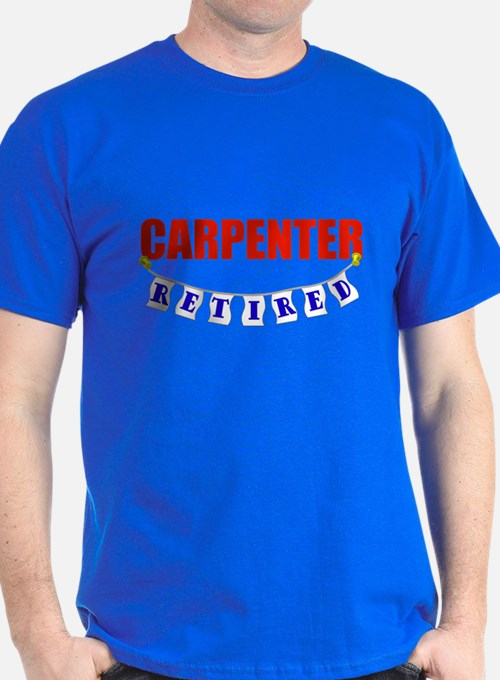 Retired Carpenter T-Shirt