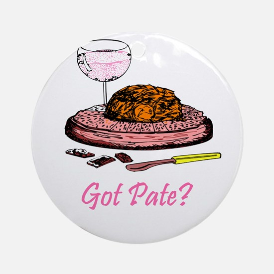 Got Pate?  Ornament (Round)