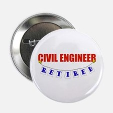 "Retired Civil Engineer 2.25"" Button"