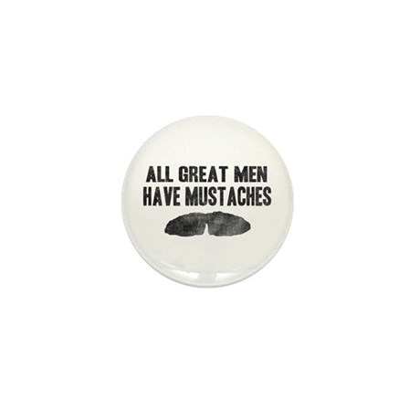All Great Men Have Mustaches Mini Button