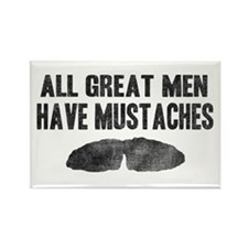 All Great Men Have Mustaches Rectangle Magnet