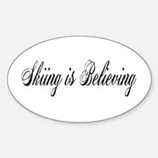 Skiing is Believing Oval Decal
