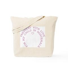 Pregnant With Love- Guatemala Tote Bag