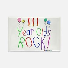 111 Year Olds Rock ! Rectangle Magnet