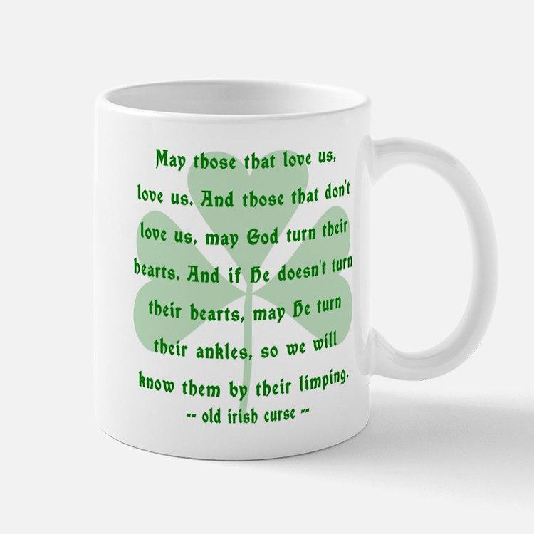 Irish Curse - May Those That Love Us Mug