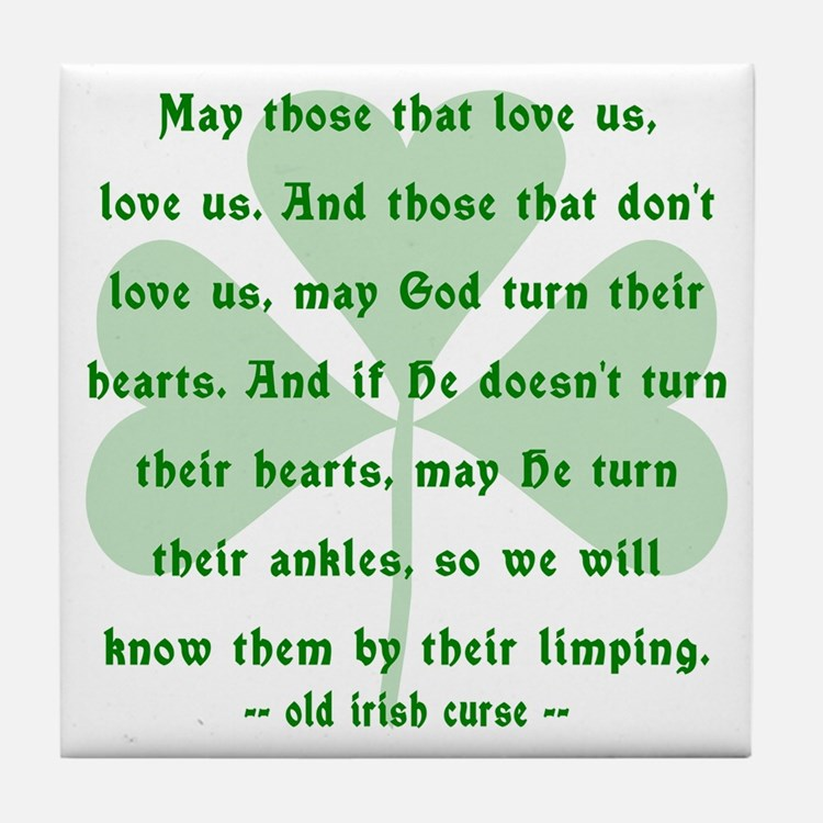 Irish Curse - May Those That Love Us Tile Coaster