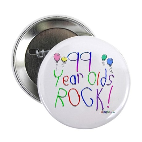 "99 Year Olds Rock ! 2.25"" Button (10 pack)"