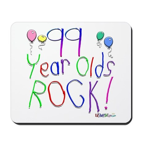 99 Year Olds Rock ! Mousepad