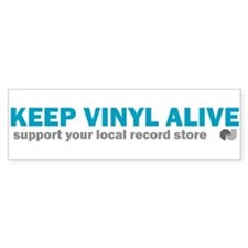 Keep Vinyl Alive Bumper Bumper Sticker