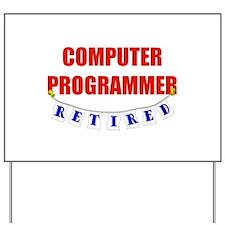 Retired Computer Programmer Yard Sign