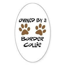 Owned By A Border Collie Oval Decal