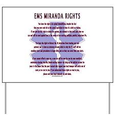 EMS Miranda Rights Gifts Yard Sign