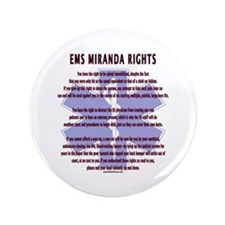 "EMS Miranda Rights Gifts 3.5"" Button"
