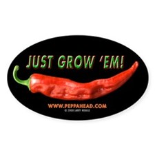 JUST GROW 'EM Oval Decal