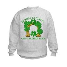 Born Lucky on St. Pats Day Sweatshirt