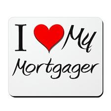 I Heart My Mortgager Mousepad