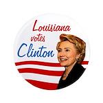 Louisiana Votes Clinton Big Button