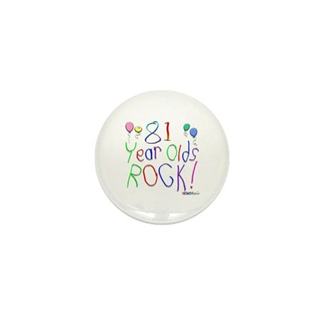 81 Year Olds Rock ! Mini Button (10 pack)