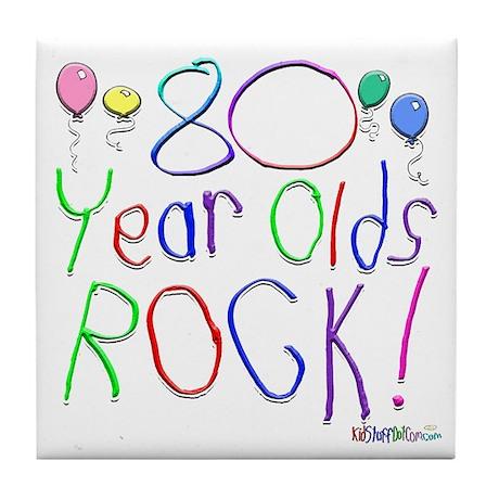 80 Year Olds Rock ! Tile Coaster