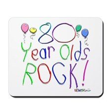 80 Year Olds Rock ! Mousepad