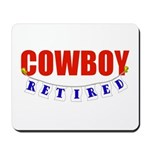 Retired Cowboy Mousepad