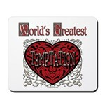 World's Best Temptation Mousepad