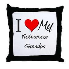 I Love My Vietnamese Grandpa Throw Pillow