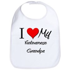 I Love My Vietnamese Grandpa Bib