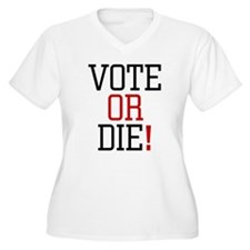 Vote or Die! T-Shirt