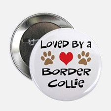 """Loved By A Border Collie 2.25"""" Button"""