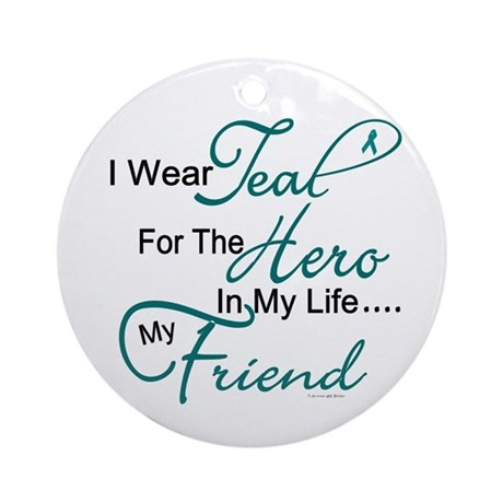Teal For My Hero 1 (Friend OC) Ornament (Round)