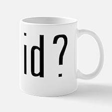 Got ID? Mug