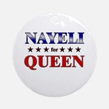 NAYELI for queen Ornament (Round)