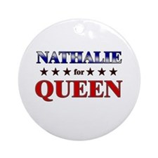 NATHALIE for queen Ornament (Round)
