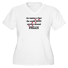 The World Revolves Around Fel T-Shirt