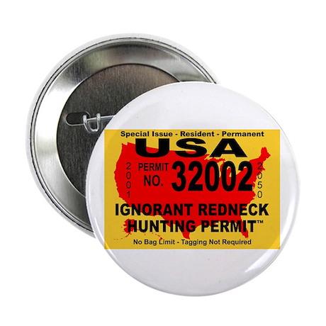 "Ignorant Redneck Hunting Perm 2.25"" Button (100 pa"